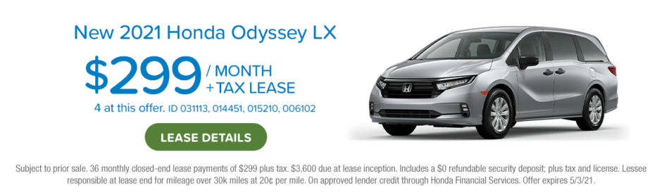New 2021 Honda Odyssey LX $299 per month plus tax lease. Link to see details